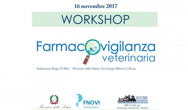 Workshop – Farmacovigilanza veterinaria Roma 16 novembre 2017