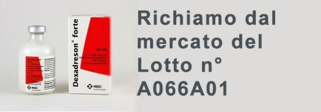 Richiamo dal mercato Dexadreson Forte, confezioni da 50 ml, lotto n. A066A01